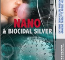 Nano and biocidal silver: extreme germ killers present a growing threat to public health